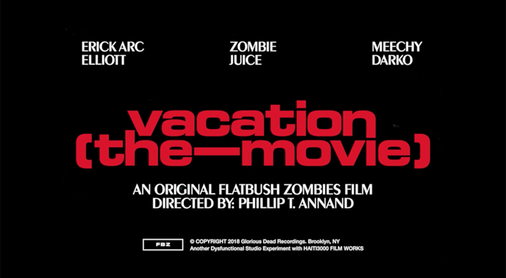 [US🇺🇸]FLATBUSH ZOMBiES – 'VACATION (The-Movie)'