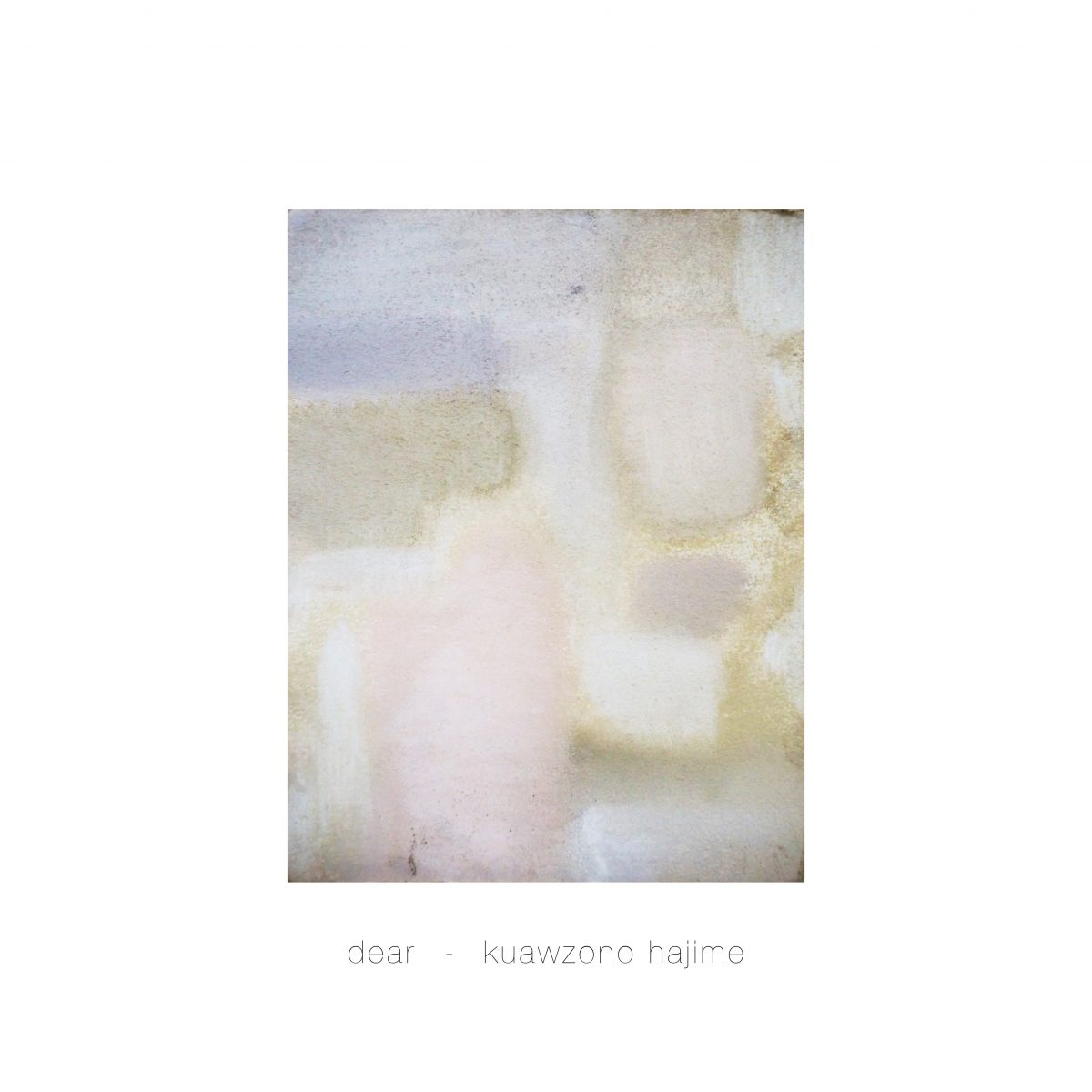 [JP🇯🇵]kuwazono hajime – 'dear'(EP/Produced by lee (asano+ryuhei))