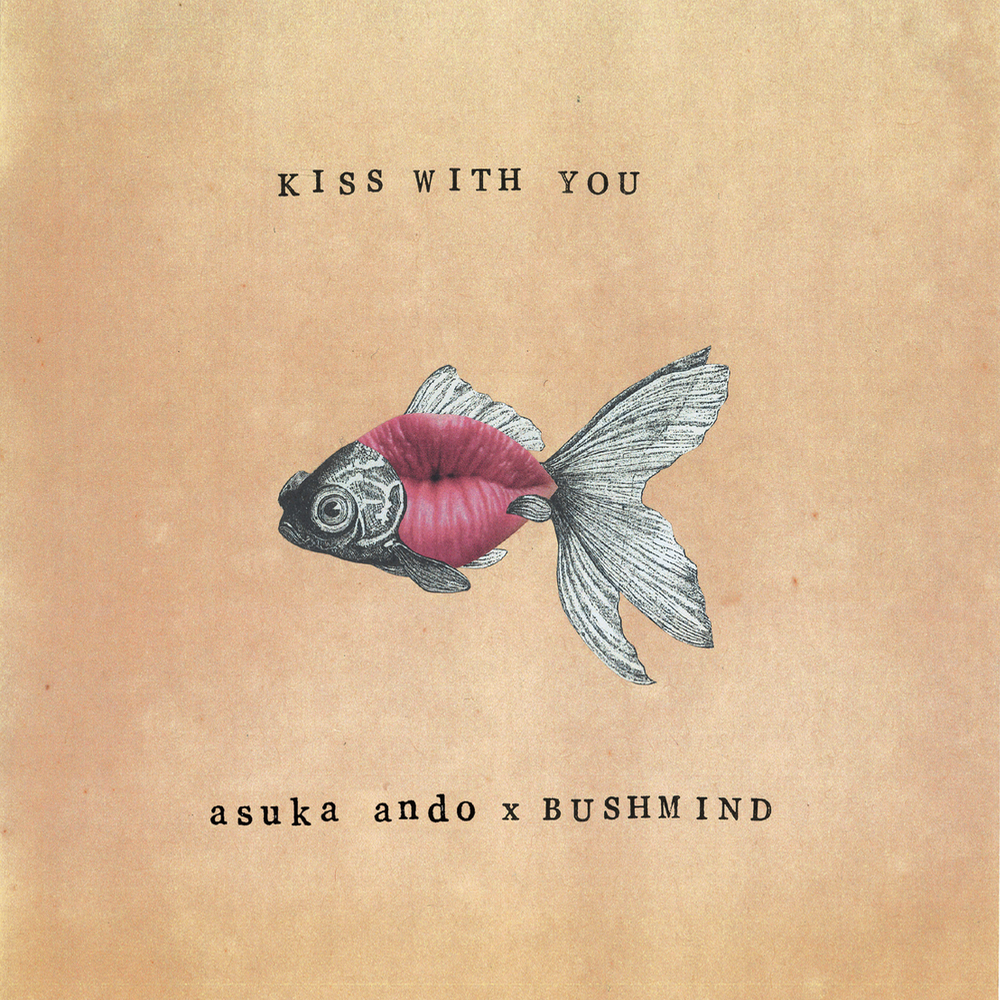 [JP🇯🇵]asuka ando x BUSHMIND – 'Kiss With You EP'