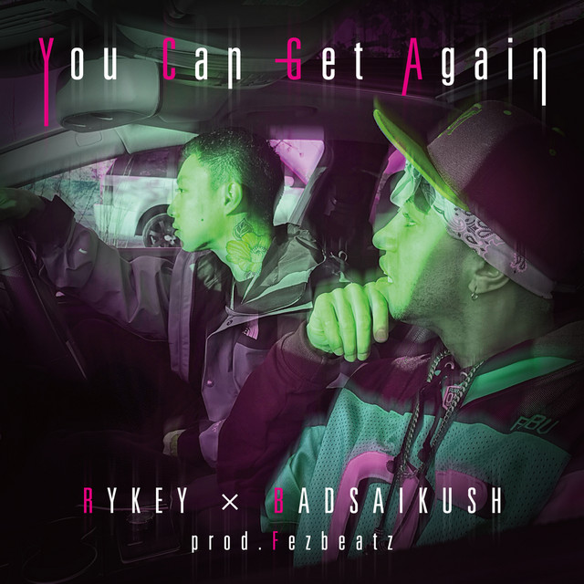 [JP🇯🇵]RYKEY × BADSAIKUSH – 'You Can Get Again'
