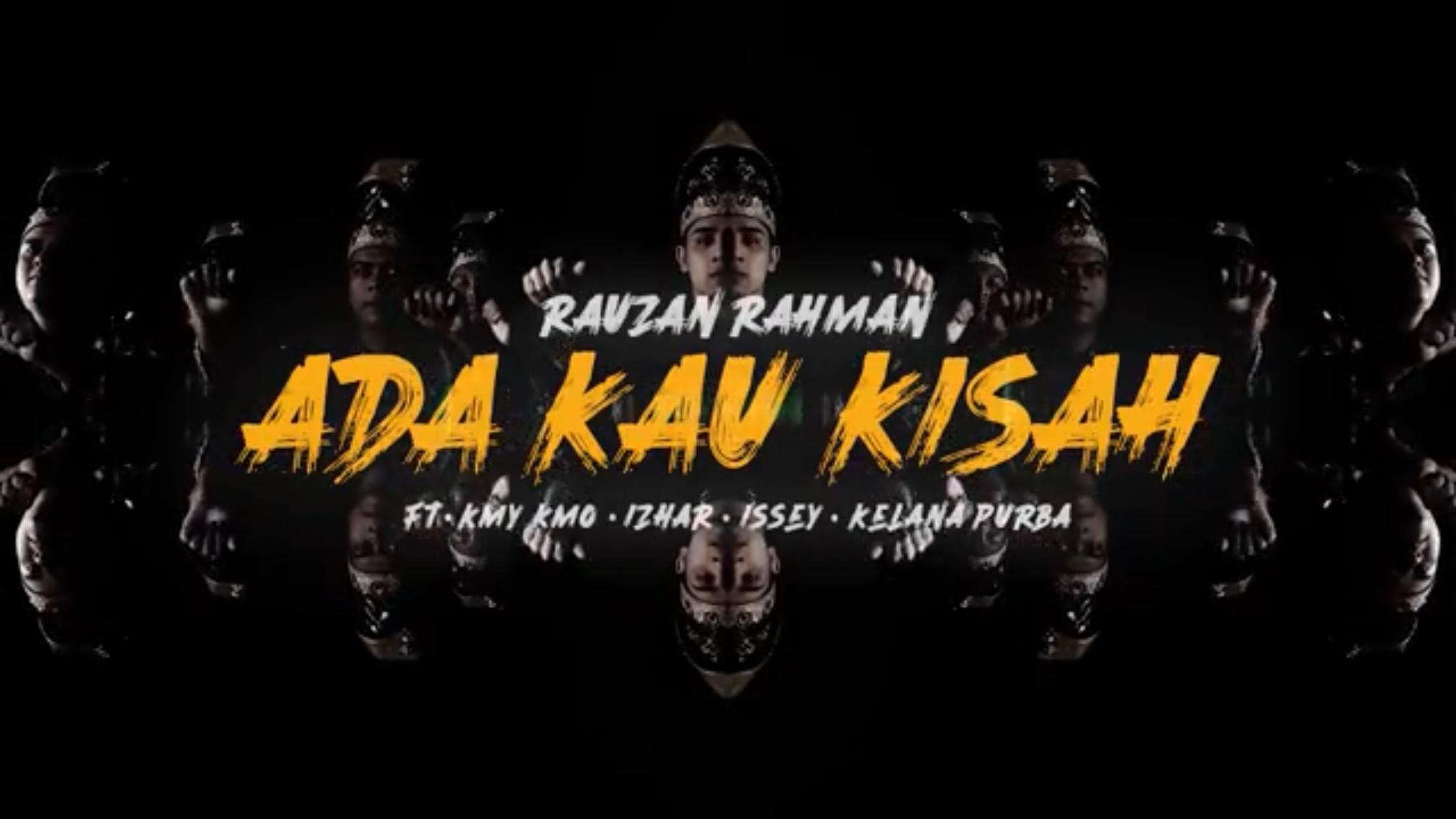 """[MY🇲🇾 ]Rauzan Rahman – """"Ada Kau Kisah Ft. Kmy Kmo, Izhar, Issey & Kelana Purba"""""""