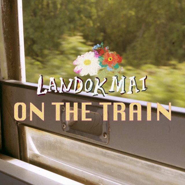 [TH🇹🇭]LANDOKMAI – 'On The Train'