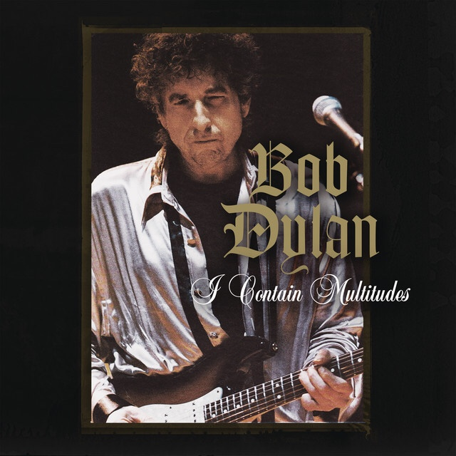 "[US🇺🇸]Bob Dylan – ""I Contain Multitudes"""