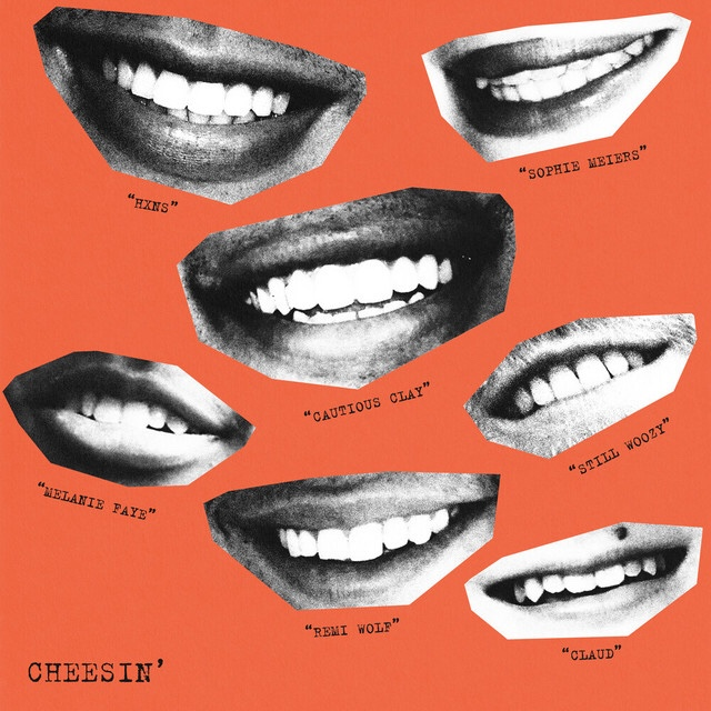 [US🇺🇸]Cautious Clay – 'Cheesin' feat. Remi Wolf, Still Woozy, Sophie Meiers, Claud, Melanie Faye and HXNS'
