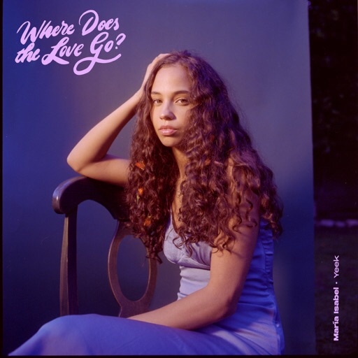 [US🇺🇸]María Isabel feat. Yeek – 'Where Does the Love Go?'