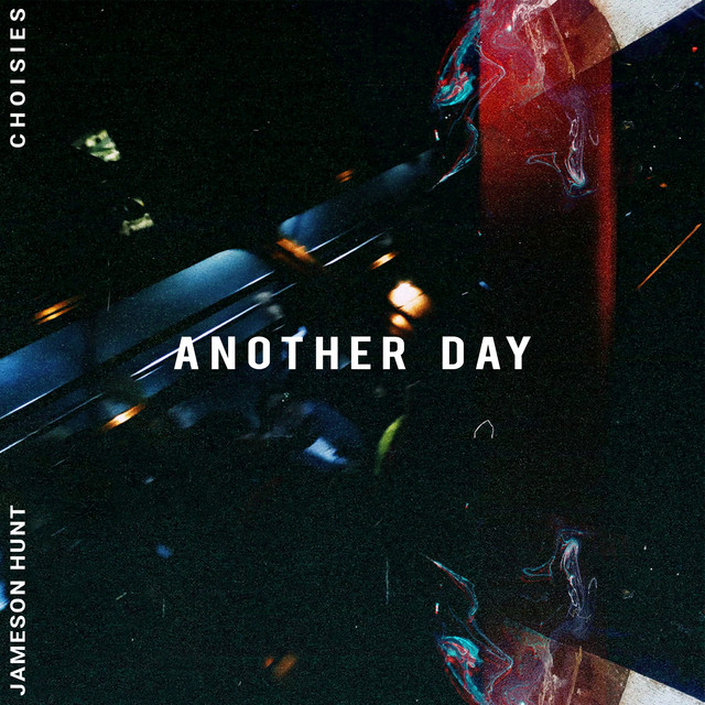 [MX🇲🇽]C H O I S I E S feat. Jameson Hunt – 'Another Day'