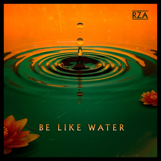 [US🇺🇸]RZA – 'Be Like Water'