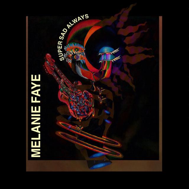 [US🇺🇸]Melanie Faye – 'Super Sad Always'