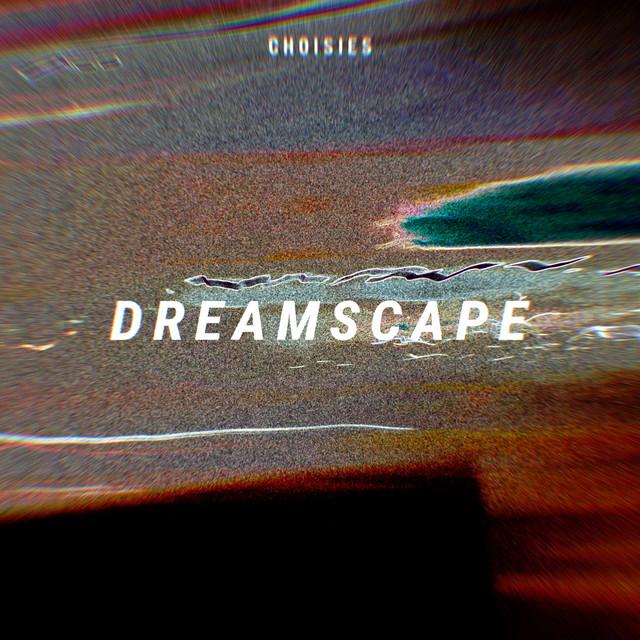 [MX🇲🇽]C H O I S I E S – 'Dreamscape'