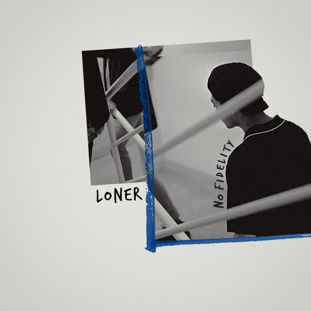 [PH🇵🇭]LONER – 'No Fidelity' (Album)