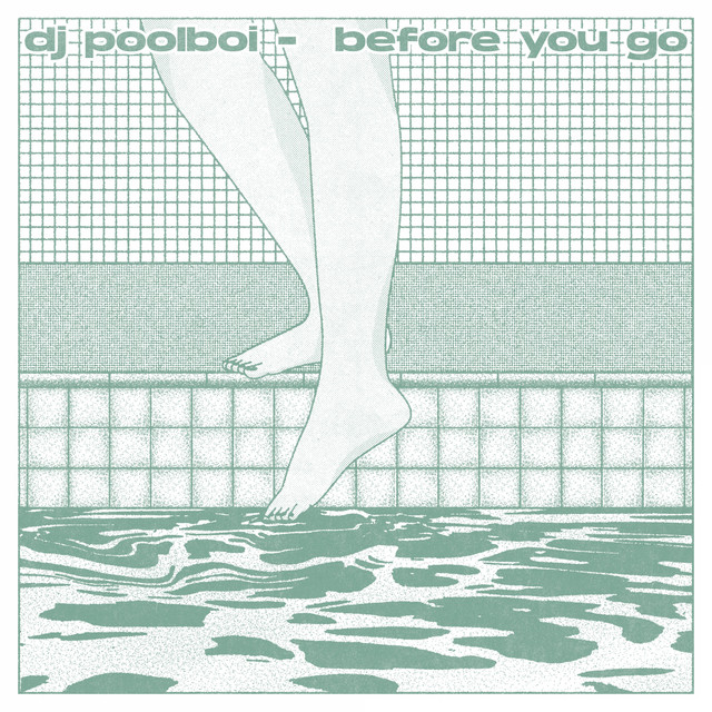 [US🇺🇸]dj poolboi – 'before you go'