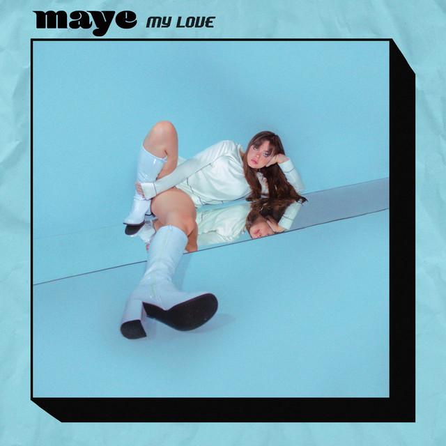 [US🇺🇸/VE🇻🇪]maye – 'My Love'